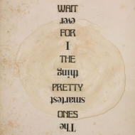 Untitled (The Smartest Thing I Ever Did /Don't Wait For The Pretty Ones), 2007, 14.5 x 10.75 inches (36.8 x 27.3 cm)